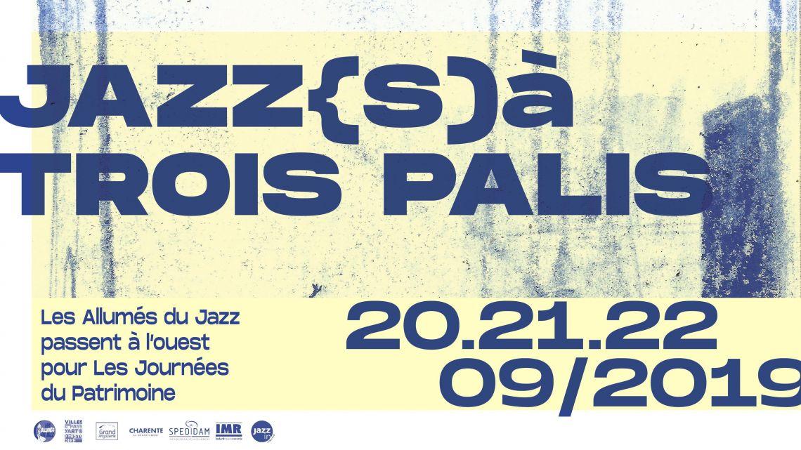 JAZZ(S) A TROIS PALIS 2019 / Les Allumés du Jazz passent à l'ouest !